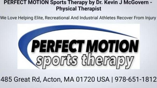 PERFECT MOTION Sports Therapy by Dr  Kevin J McGovern   Physical Therapist in Acton MA