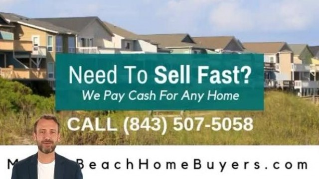 Myrtle Beach Home Buyers - Sell My House Fast in Myrtle Beach, SC