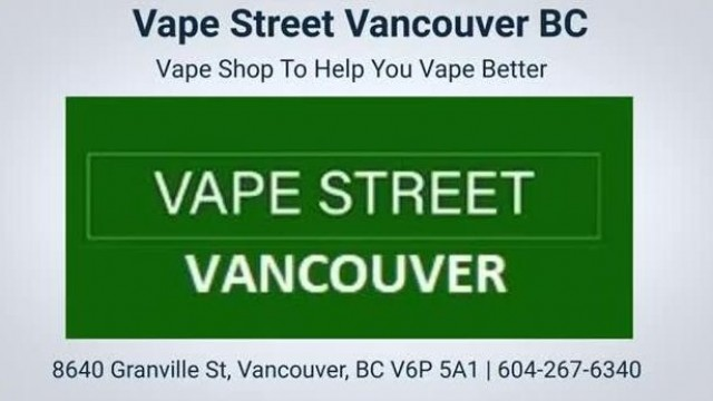 Vape Street Shop in Vancouver, BC | (604) 267-6340
